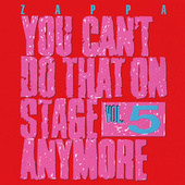 You Can't Do That On Stage Anymore Vol. 5 van Frank Zappa