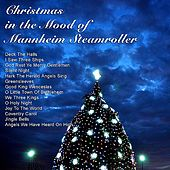 In the Christmas Mood of Mannheim Steamroller by The Wonderland Experience