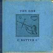 C Batter C by The Orb