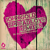 Spread Love (Remixes) by john gold