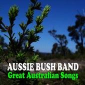 Great Australian Songs von The Aussie Bush Band