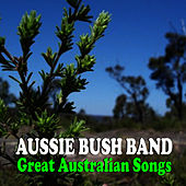 Great Australian Songs de The Aussie Bush Band