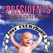 Love Everybody von Presidents of the United States of America