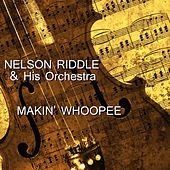 Makin' Whoopee by Nelson Riddle