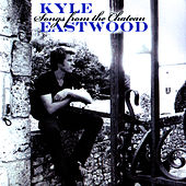 Songs from the Chateau von Kyle Eastwood