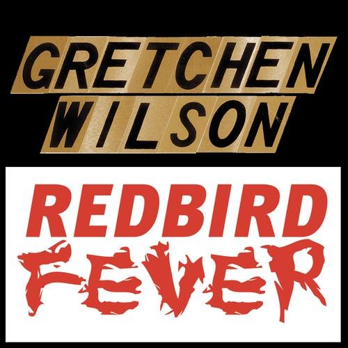 Redbird Fever by Gretchen Wilson