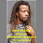 Enos Mcleod Presents Legendary Classics by Various Artists