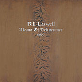 Means of Deliverance von Bill Laswell