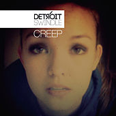 Creep by Detroit Swindle