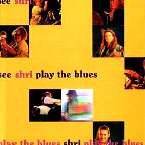 See Shri...Play The Blues by Shri (Blues)