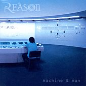 Machine & Man by Reason