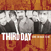 Come On Back To Me by Third Day