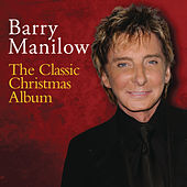 The Classic Christmas Album by Barry Manilow