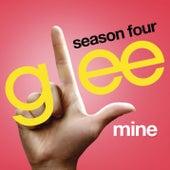 Mine (Glee Cast Version) by Glee Cast