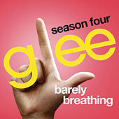Barely Breathing (Glee Cast Version) by Glee Cast