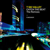 Catch the Beat - The Remixes by T-Ski Valley