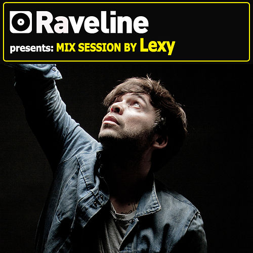 Raveline Mix Session By Lexy by Various Artists