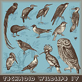 Technoid Wildlife IV by Various Artists