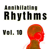 Annihilating Rhythms, Vol. 10 de Various Artists