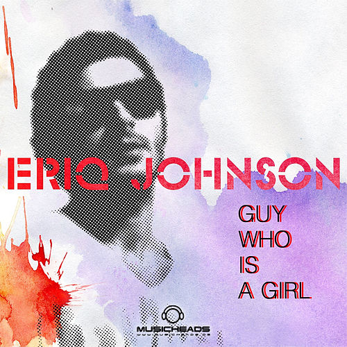 Guy Who Is A Girl by Eriq Johnson