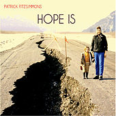 Hope Is by Patrick Fitzsimmons