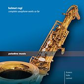 Rogl: Complete Saxophone Works So Far by Peter Rohrsdorfer