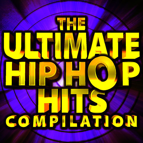 The Ultimate Hip Hop Hits Compilation by Hip Hop Hitmakers