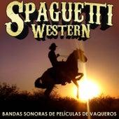 Spaghetti Western. Bandas Sonoras de Películas de Vaqueros de Various Artists