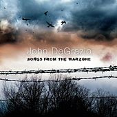 Songs from the Warzone by John DeGrazio