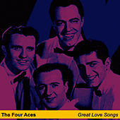 Great Love Songs by Four Aces