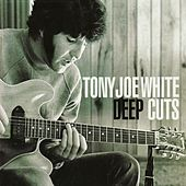 Deep Cuts von Tony Joe White