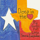 Deep In The Heart: Big Songs For Little Texans Everywhere de Various Artists