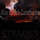 Strauss: Also sprach Zarathustra, Op. 30 von Boston Symphony Orchestra