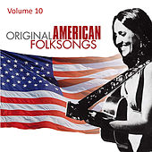 Original American Folksongs Vol. 10 by Various Artists