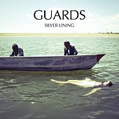 Silver Lining - Single by Guards