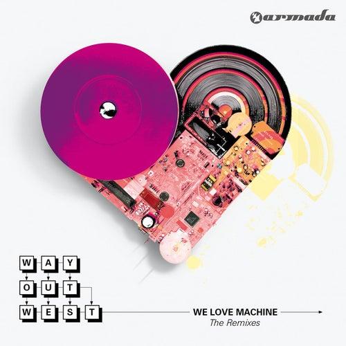 We Love Machine (The Remixes) von Way Out West