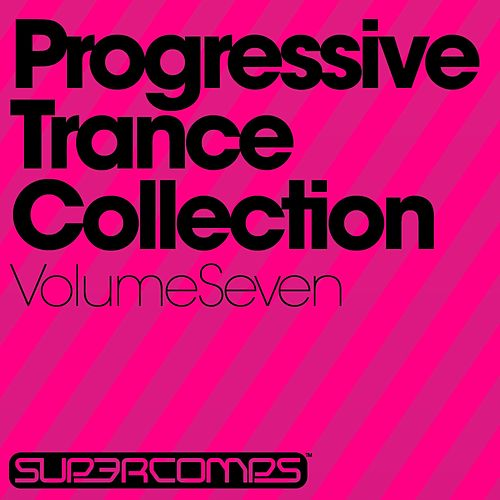 Progressive Trance Collection - Volume Seven - EP by Various Artists