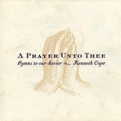 A Prayer Unto Thee by Kenneth Cope