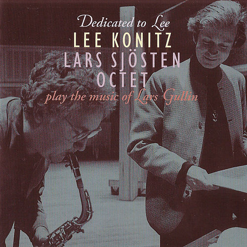 Dedicated to Lee (Play the music of Lars Gullin) by Lee Konitz