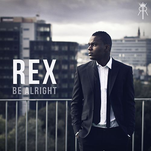 Be Alright by Rex