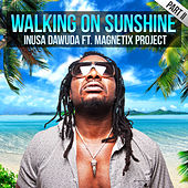 Walking On Sunshine Part II by Inusa Dawuda