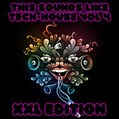 This Sounds Like Tech-House Vol 4 (XXL Edition) de Various Artists