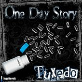 One Day Story by Tuxedo