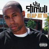 Clap At Ya by Sha Stimuli
