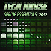 Tech House Spring Essentials 2012 by Various Artists