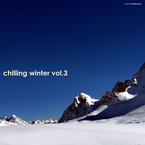 Chilling Winter, Vol. 3 by Various Artists