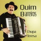 Chupa Teresa by Quim Barreiros