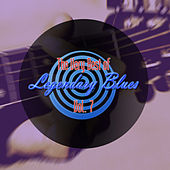The Very Best of Legendary Blues, Vol. 7 by Various Artists