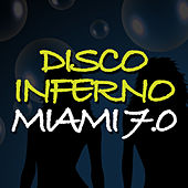 Disco Inferno Miami 7.0 by Various Artists