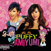 Hi Hi Puffy Ami Yumi by Puffy AmiYumi